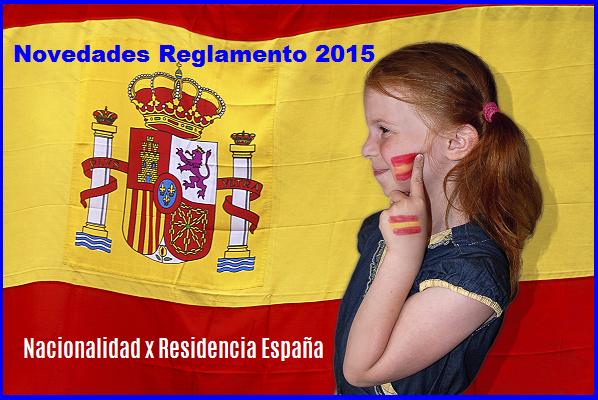 Nacionalidad x Residencia España, Reglamento 2015